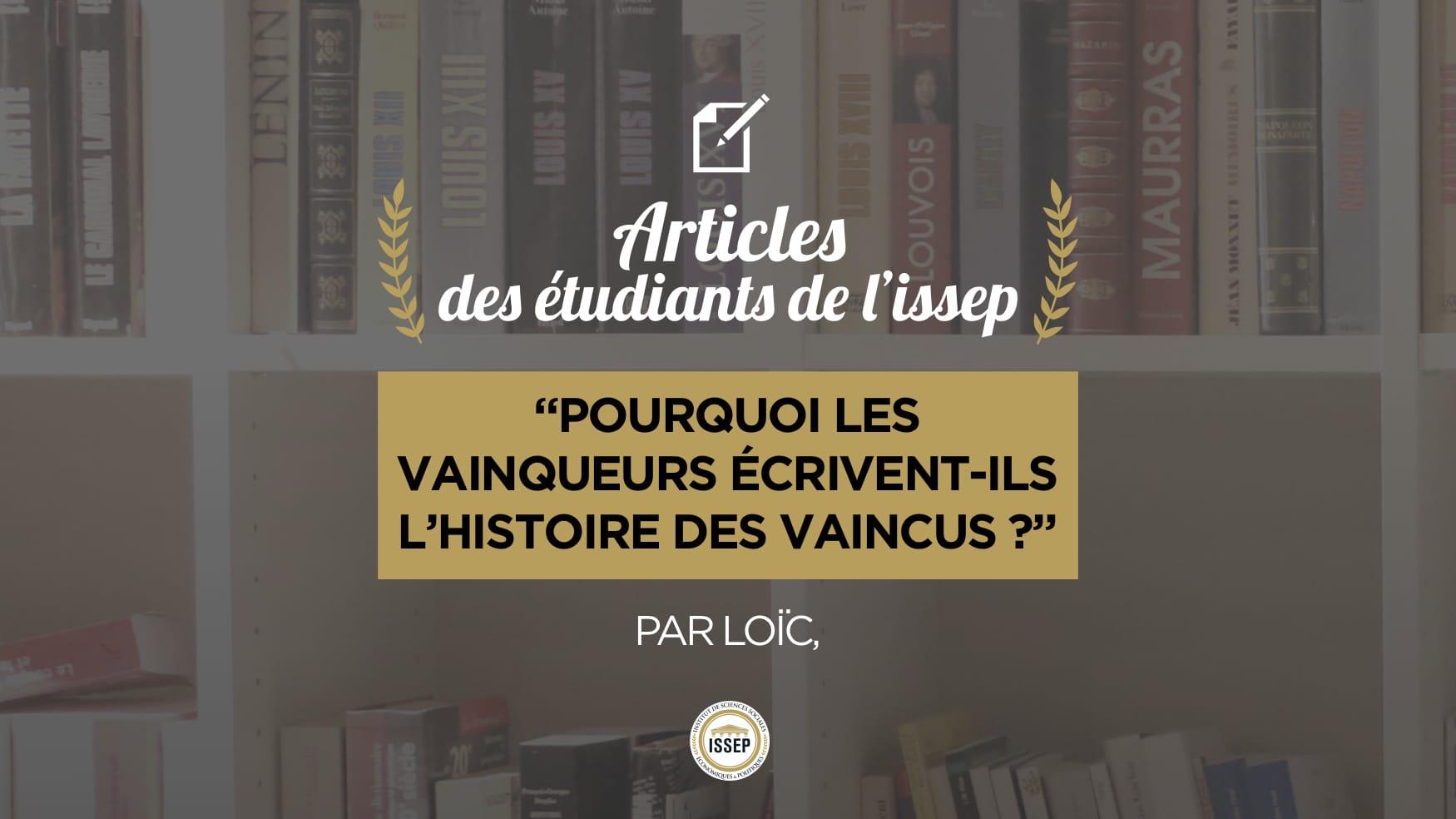 Pourquoi les vainqueurs écrivent-ils l'histoire des vaincus ? : article de Loïc, étudiant à l'ISSEP