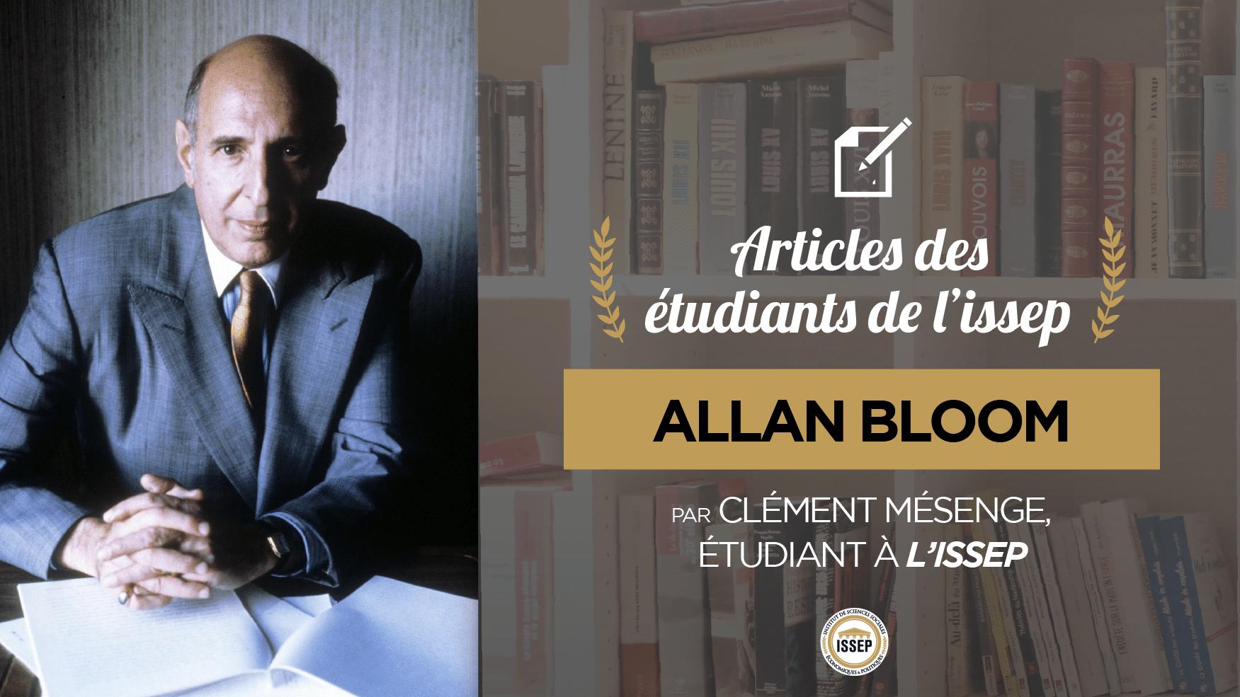 Article des étudiants : Allan Bloom, par Clément Mésenge, étudiant en Bac+4 à l'ISSEP