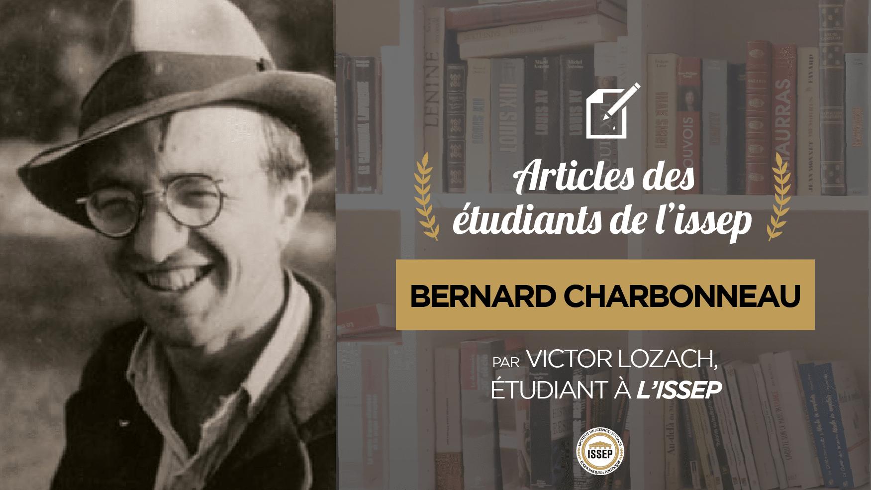 Article des étudiants : Bernard Charbonneau, par Victor Lozac'h, étudiant en Bac+4 à l'ISSEP