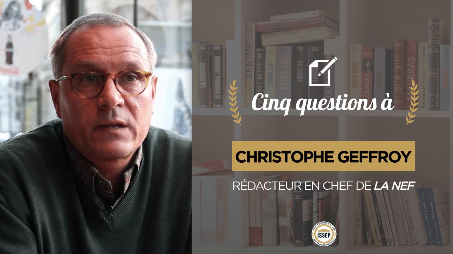 Cinq questions à Christophe Geffroy, rédacteur en chef de La Nef,par Olympe et Cyprien, étudiants en Bac+4 à l'ISSEP