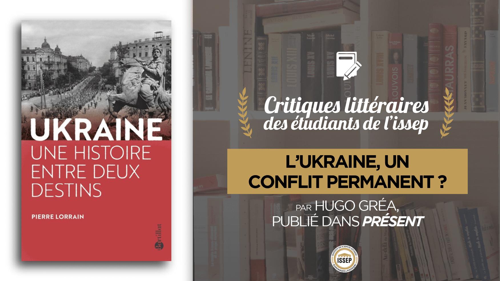"""Critique littéraire de """"L'Ukraine, une histoire entre deux destins"""", par Hugo Gréa, étudiant de l'ISSEP publié dans Présent"""