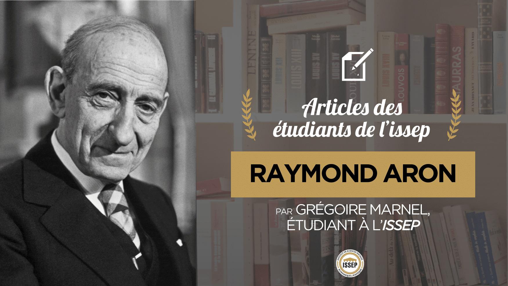 Articles des étudiants : Raymond Aron, par Grégoire Marnel, étudiant en Bac+4 à l'ISSEP
