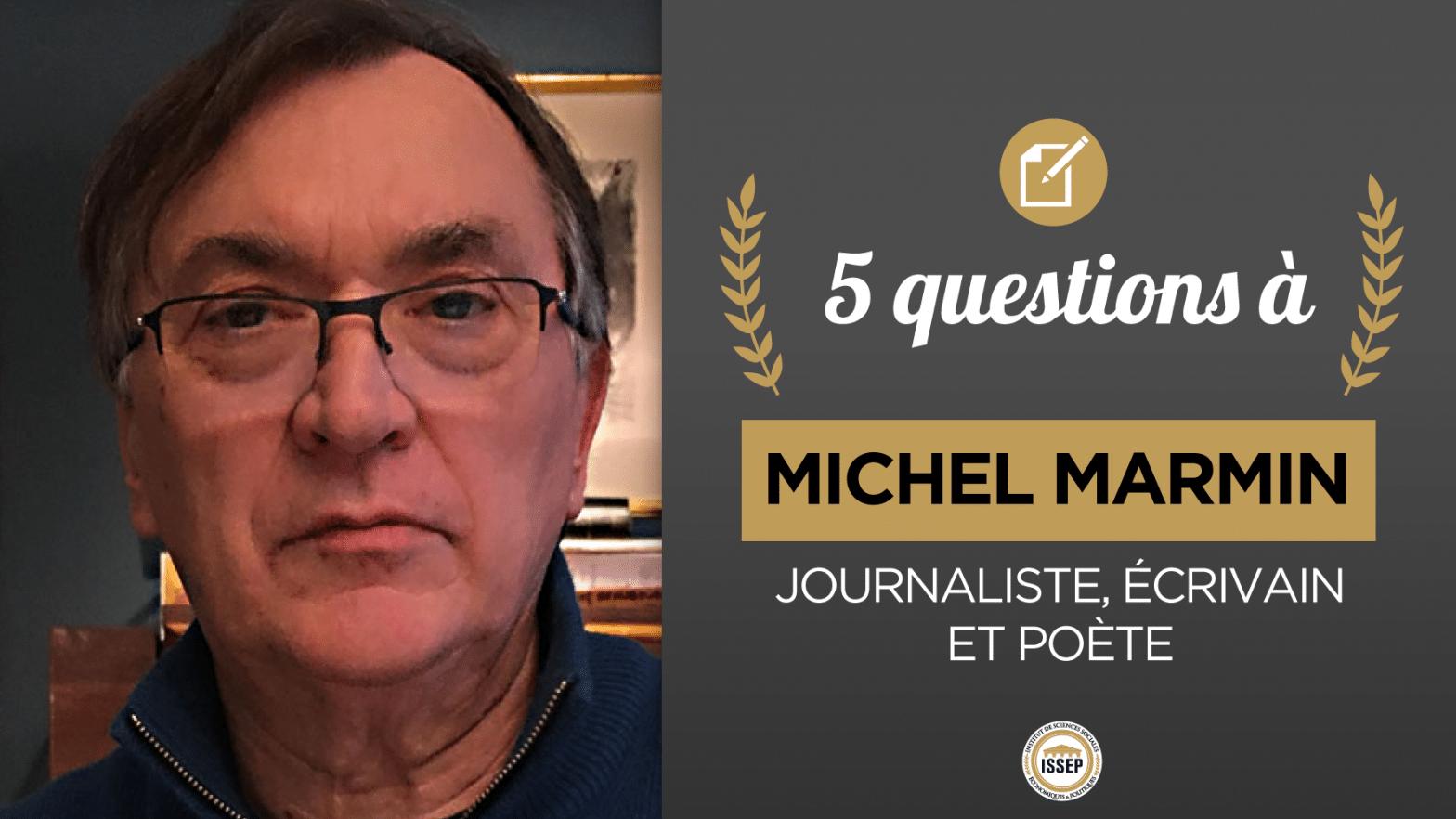 5 questions à Michel Marmin