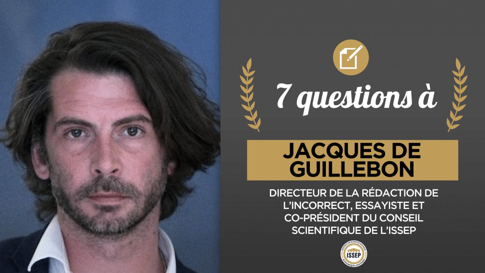 7 questions à Jacques de Guillebon