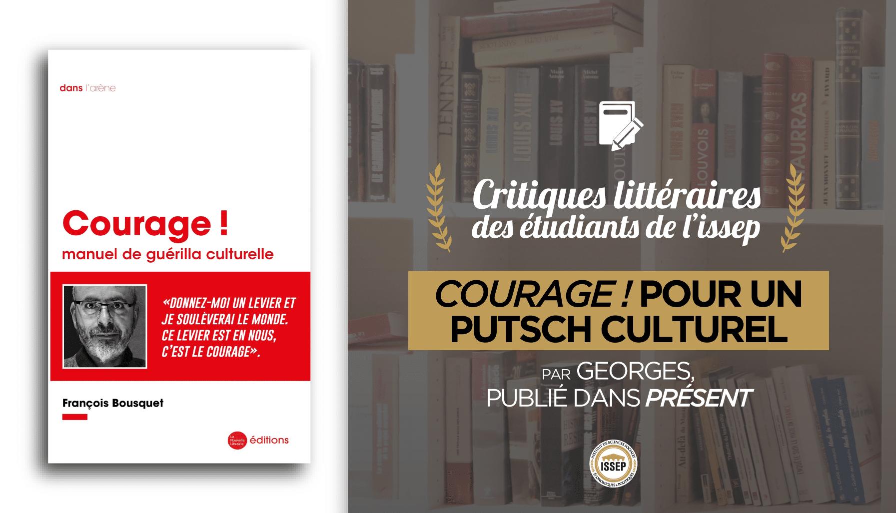 Critique littéraire de Courage ! de François Bousquet, par Georges, étudiant de l'ISSEP, publié dans Présent