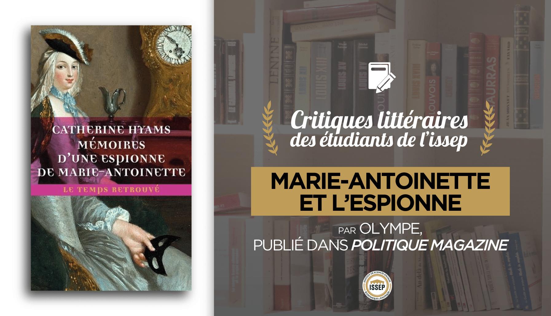 Critique littéraire de Mémoire d'une espionne de MArie-Antoinette, par Olympe publiée dans Politique Magazine