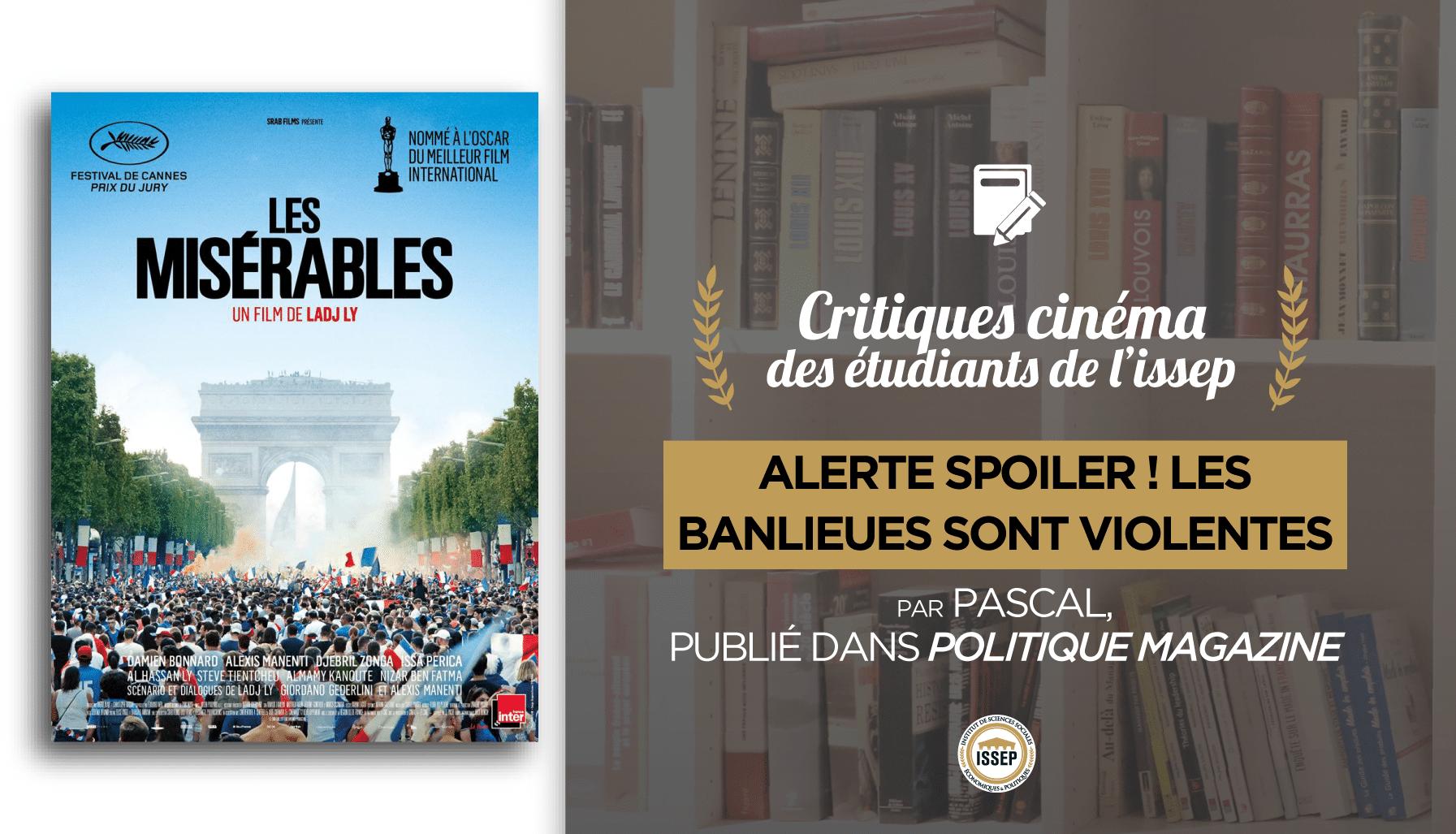 Critique cinéma de Les Minsréables de Ladj Ly par Pascal dans Politique Magazine