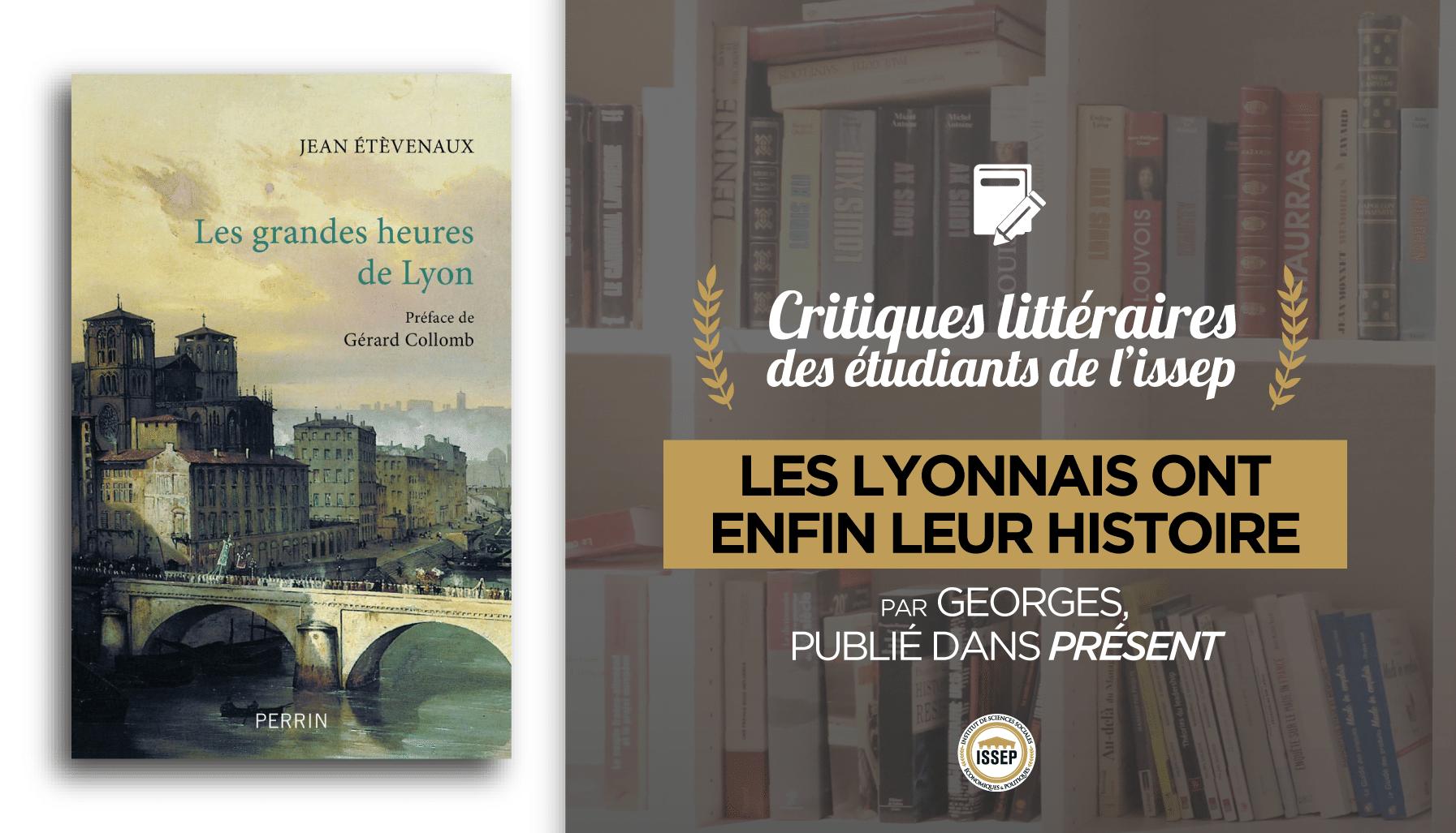 Critique de Les grandes heures de Lyon, par Georges, étudiant à l'ISSEP, publié dans Présent