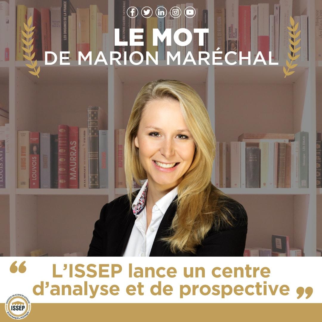 Le mot de Marion Maréchal : L'ISSEP lance un centre d'analyse et de prospective.