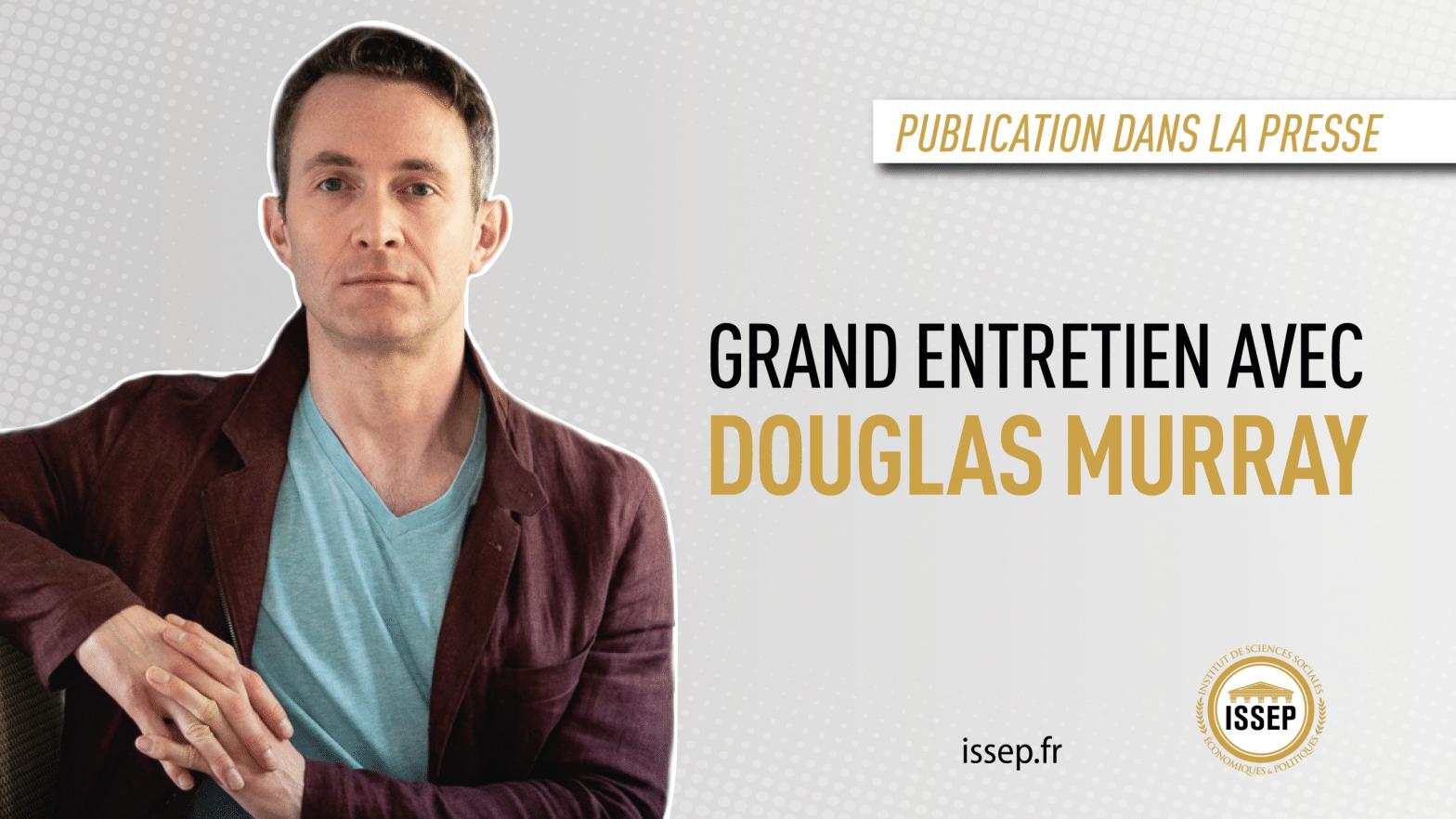 Grand entretien avec Douglas Murray
