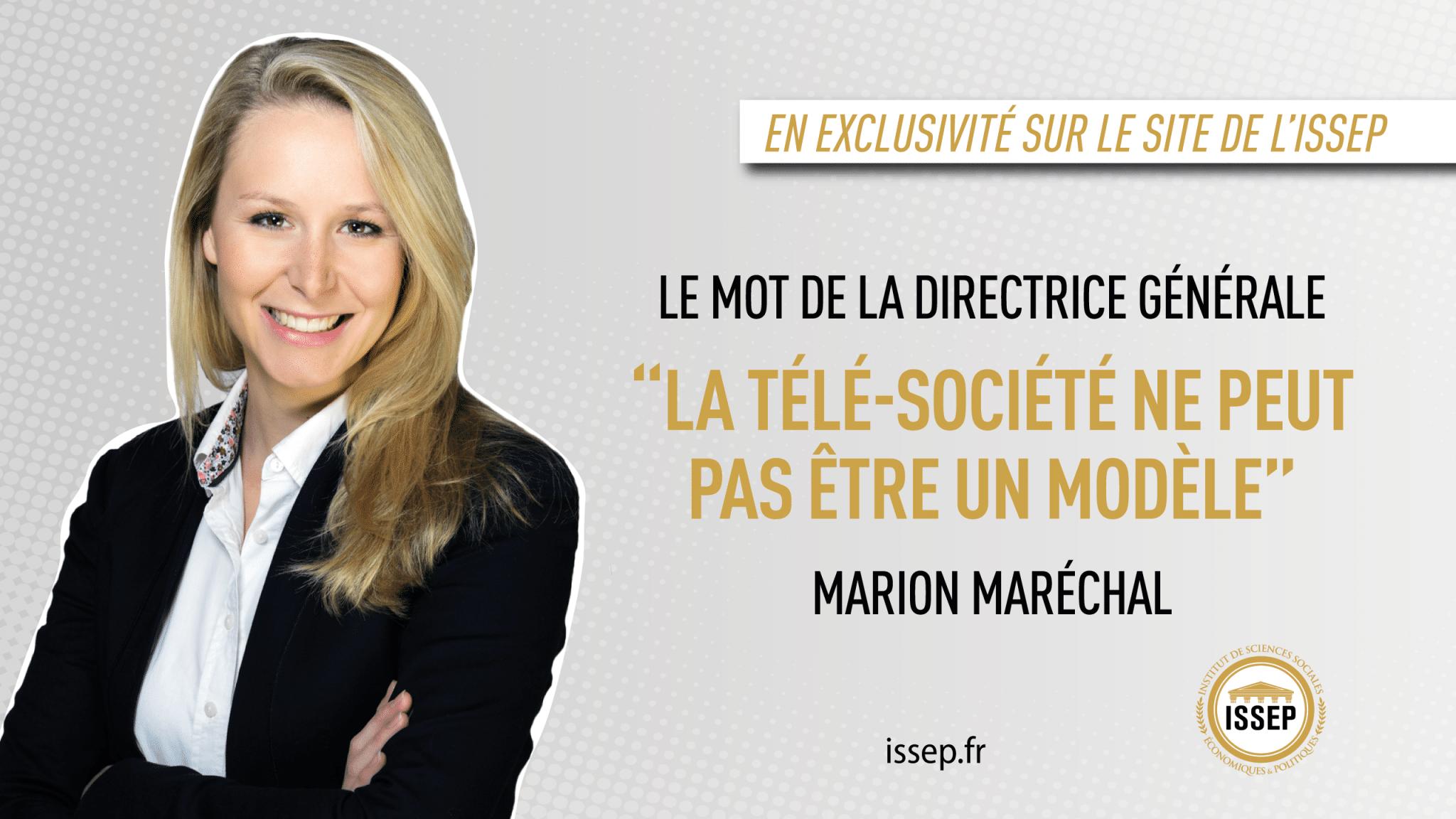 La télé-société ne peut pas être un modèle - Le mot de Marion Maréchal