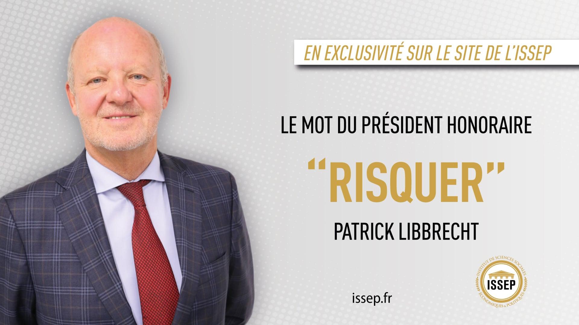 Risquer, le mot du president honoraire - patrick libbrecht